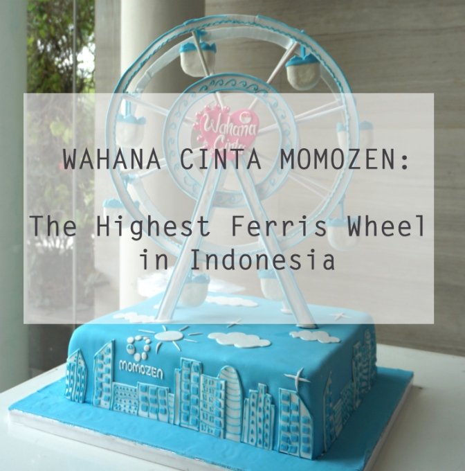 Wahana Cinta Momozen : Soon Will Be The Highest Ferris Wheel in Indonesia!